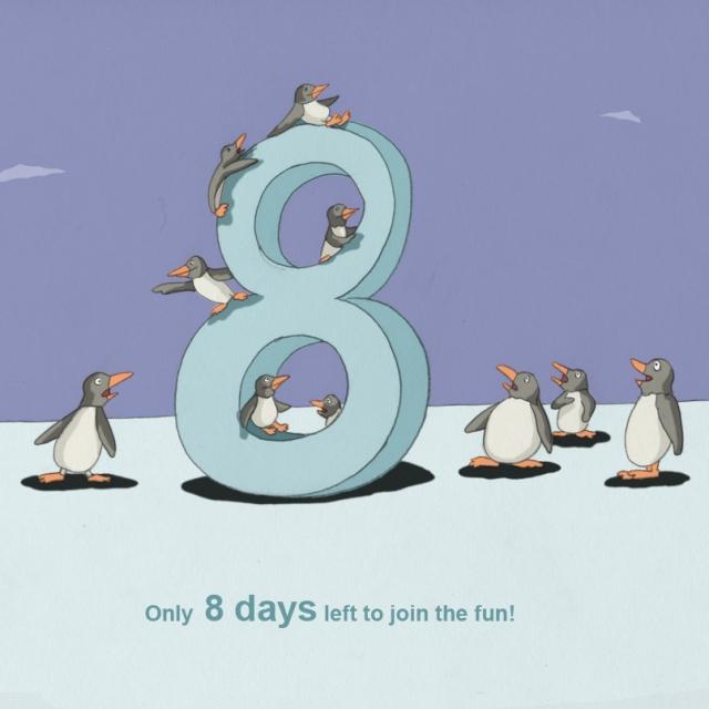 Eight Days left!